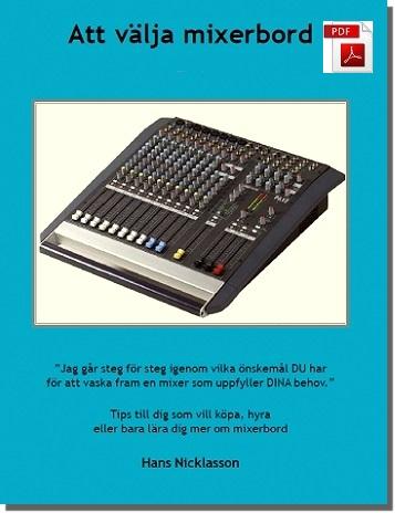 Att välja mixerbord : 10 sidor goda råd om att välja rätt mixerbord