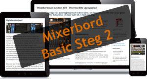 Mixerbord Basic Steg 2 - En Webbkurs